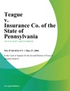 Teague V Insurance Co Of The State Of Pennsylvania