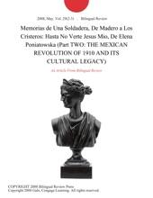 Memorias De Una Soldadera, De Madero A Los Cristeros: Hasta No Verte Jesus Mio, De Elena Poniatowska (Part TWO: THE MEXICAN REVOLUTION OF 1910 AND ITS CULTURAL LEGACY)