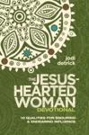 The Jesus-Hearted Woman Devotional