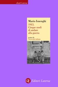 1915. Cinque modi di andare alla guerra da Mario Isnenghi