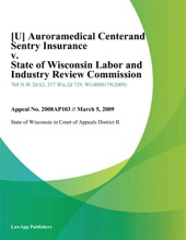 Auroramedical Centerand Sentry Insurance v. State of Wisconsin Labor And Industry Review Commission