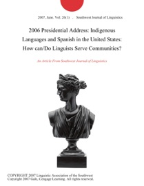 2006 Presidential Address Indigenous Languages And Spanish In The United States How Can Do Linguists Serve Communities