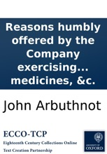 Reasons humbly offered by the Company exercising the trade and mystery of upholders: against part of the bill for the better viewing, searching, and examining drugs, medicines, &c.