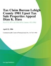 Tax Claim Bureau Lehigh County 1981 Upset Tax Sale Properties Appeal Dian K Hass