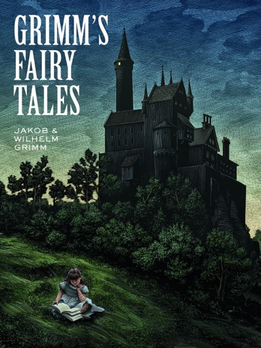 Jakob Grimm & The Brothers Grimm - Grimm's Fairy Tales