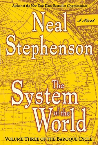 Neal Stephenson - The System of the World