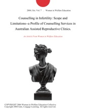 Counselling in Infertility: Scope and Limitations--a Profile of Counselling Services in Australian Assisted Reproductive Clinics.