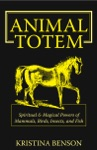 Animal Totem Guide 2nd Edition The Spiritual Magical Powers Of Mammals Birds Insects  Fish
