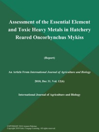 Assessment Of The Essential Element And Toxic Heavy Metals In Hatchery Reared Oncorhynchus Mykiss Report