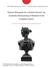 Distinct Metropolis for a Distinct Society? the Economic Restructuring of Montreal in the Canadian Context.
