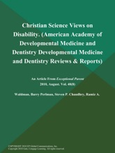 Christian Science Views On Disability (American Academy Of Developmental Medicine And Dentistry: Developmental Medicine And Dentistry Reviews & Reports)