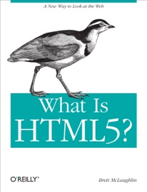What Is HTML5? - Brett McLaughlin Book
