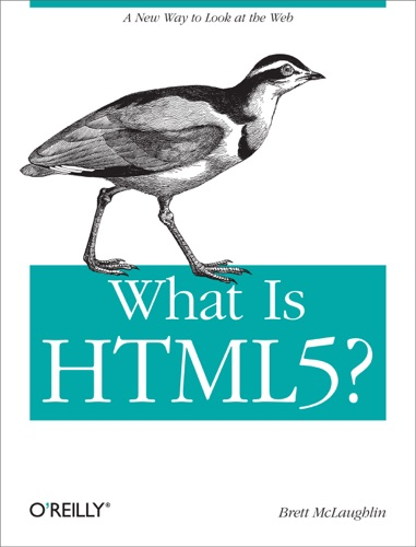 What Is HTML5? - Brett McLaughlin - Brett McLaughlin