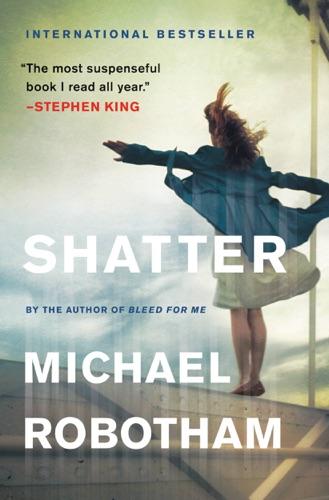 Michael Robotham - Shatter