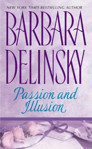 Barbara Delinsky - Passion and Illusion