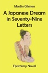 A Japanese Dream In Seventy-Nine Letters