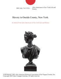 SLAVERY IN ONEIDA COUNTY, NEW YORK.