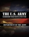 The US Army Leadership Field Manual  FM 22-100