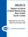 ACI 4082R-12 Report On Bond Of Steel Reinforcing Bars Under Cyclic Loads