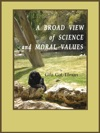 A Broad View Of Science And Moral Values