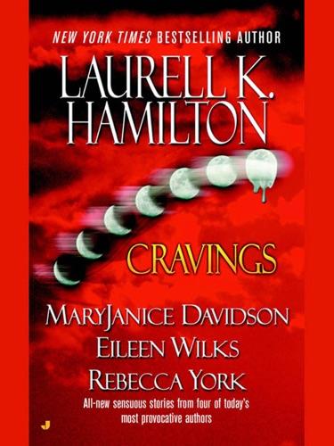 Laurell K. Hamilton, Rebecca York, MaryJanice Davidson & Eileen Wilks - Cravings