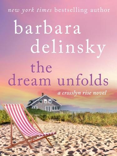 Barbara Delinsky - The Dream Unfolds