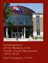 Development Of The Modern US Credit Union Movement 1970-2010