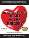 The Patients Guide To Heart Valve Surgery