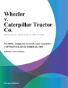 Wheeler V Caterpillar Tractor Co