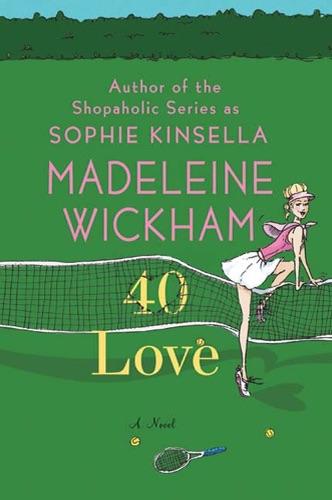 Madeleine Wickham - 40 Love