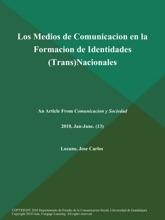 Los Medios de Comunicacion en la Formacion de Identidades (Trans)Nacionales