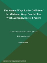 The Annual Wage Review 2009-10 of the Minimum Wage Panel of Fair Work Australia (Invited Paper)