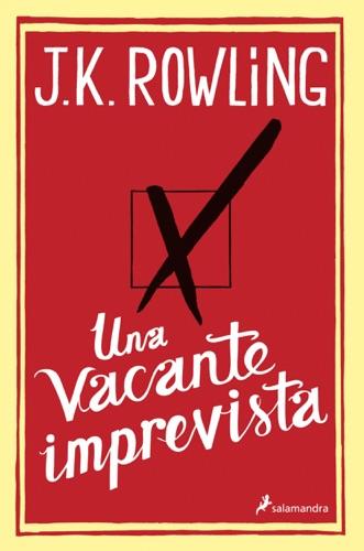 J.K. Rowling - Una vacante imprevista