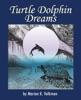 Turtle Dolphin Dreams