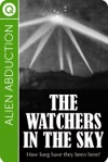 Alien Abduction The Watchers In The Sky