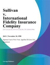Sullivan V. International Fidelity Insurance Company
