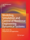 Modeling Simulation And Control Of Nonlinear Engineering Dynamical Systems