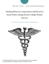 Drinking Behaviors, Expectancies And Perceived Social Norms Among Diverse College Women (Survey)