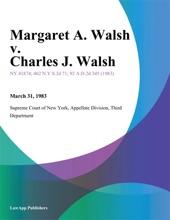 Margaret A. Walsh v. Charles J. Walsh