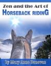 Zen And The Art Of Horseback Riding