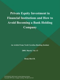 PRIVATE EQUITY INVESTMENT IN FINANCIAL INSTITUTIONS AND HOW TO AVOID BECOMING A BANK HOLDING COMPANY