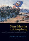 Nine Months To Gettysburg Stannards Vermonters And The Repulse Of Picketts Charge