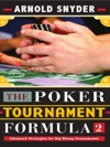Poker Tournament Formula 2 Advanced Strategies