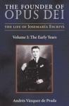 The Founder Of Opus Dei The Life Of Josemara Escriv
