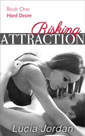 Risking Attraction 'Hard Desire' PDF Download