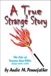 A True And Strange Story