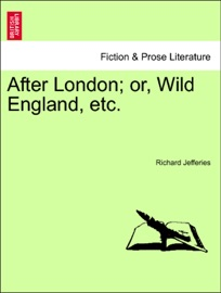DOWNLOAD OF AFTER LONDON; OR, WILD ENGLAND, ETC. PDF EBOOK