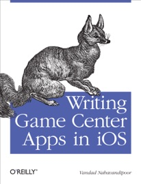 Writing Game Center Apps in iOS - Vandad Nahavandipoor