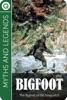Myths and Legends: Bigfoot