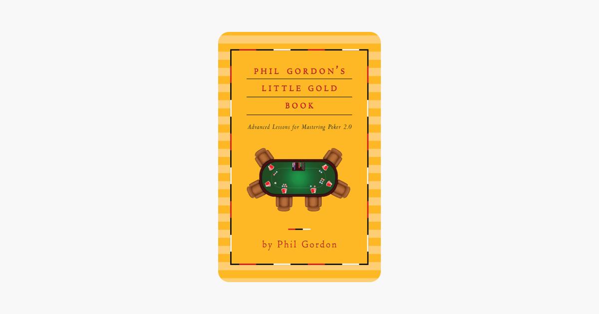 Phil Gordons Little Gold Book: Advanced Lessons for Mastering Poker 2.0